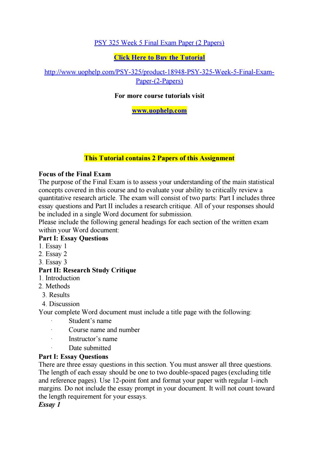 final psy 325 Psy 325 week 1 assignment final paper topic proposal for more classes visit wwwsnaptutorialcom psy 325 week 1 assignment final paper topic proposal final paper topic proposal for the final paper, you will identify three to five research studies from peer-reviewed sources that were published within the last ten years, which investigate a.