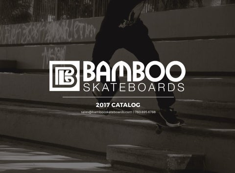 2017 Bamboo Skateboards Catalog by BambooSkateboards - issuu 0d7be248f91