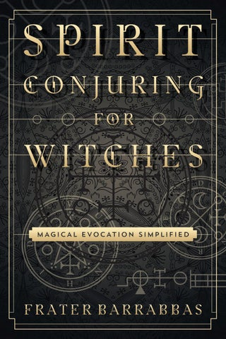 Spirit Conjuring for Witches, by Frater Barrabbas by