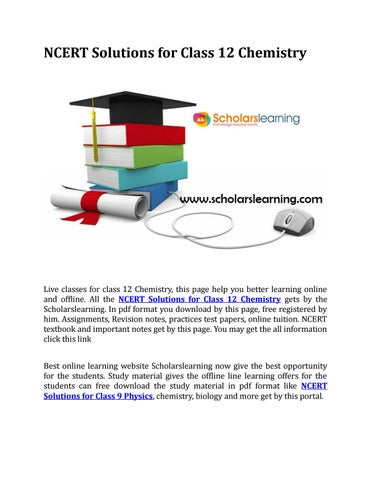 Ncert solutions for class 12 chemistry by Scholars Learning