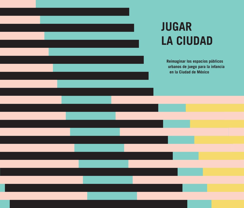 Jugar la ciudad by Laboratorio - issuu