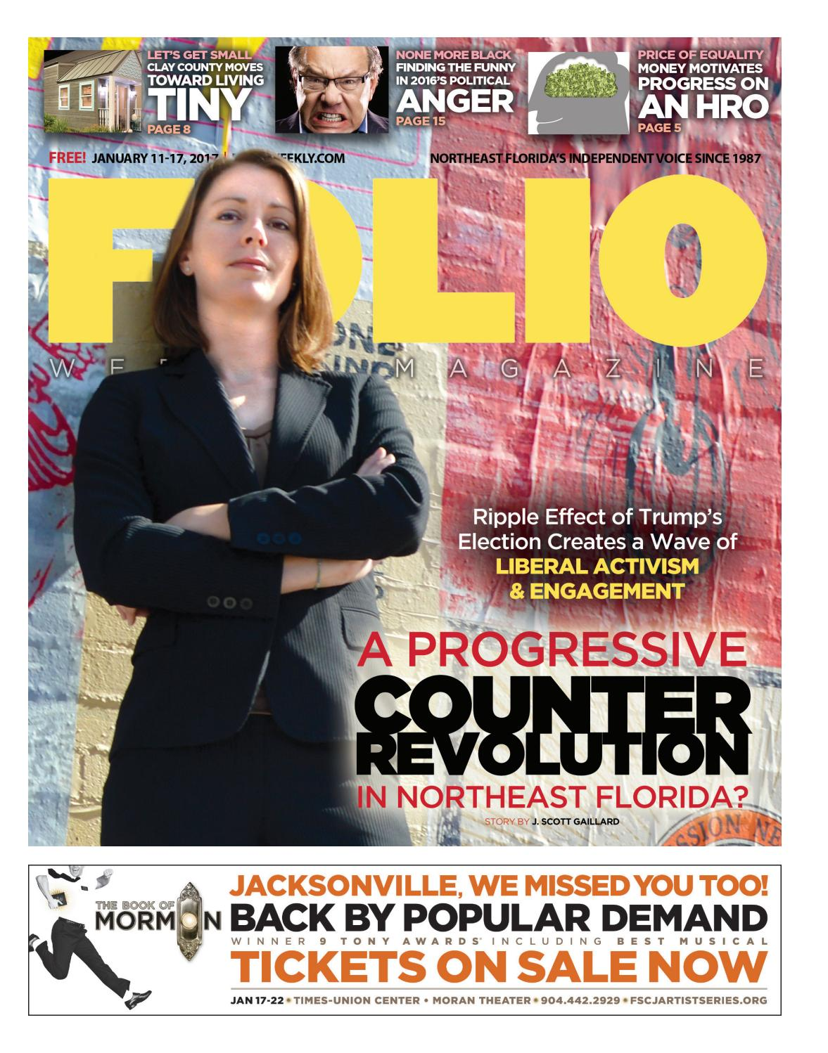 11077c3c40 01/11/17 Progressive Counterrevolution by Folio Weekly - issuu