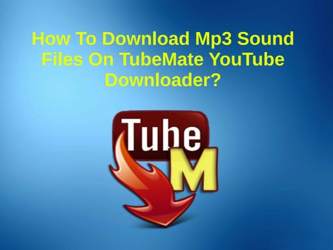 How to download mp3 sound files on tubemate youtube downloader? by