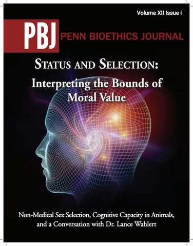Volume XII Issue i by Penn Bioethics Journal - issuu