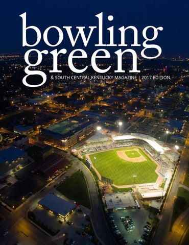 2017 Bowling Green South Central Kentucky Magazine By Bowling