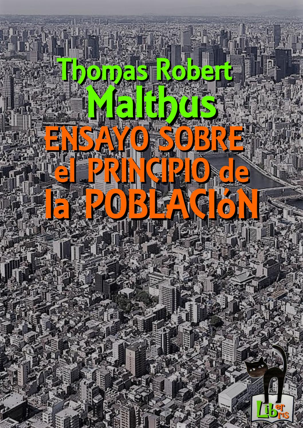 en 1798 malthus publish an essay on the principle of population The framework of the first essay in the first edition of an essay on the principle  of population, published anonymously in 1798, malthus provided a.