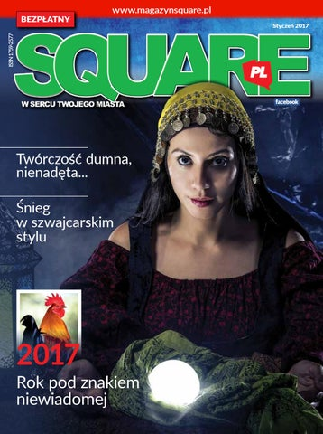 5501e45711 MAGAZYN SQUARE.PL JANUARY 2017 by MagazynSquare.pl - issuu
