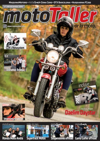 97b9c46c MotoTaller 249 - Diciembre 2016 by CEI Arsis, S. L. - issuu