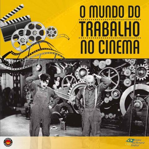 O mundo do trabalho no cinema by Centro De Memória Sindical - issuu 424737c21f