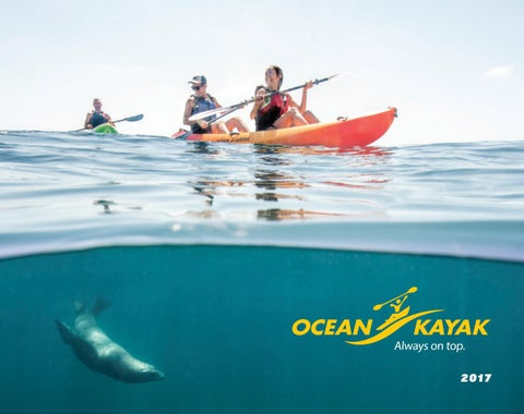 2017 Ocean Kayak Catalog By Johnson Outdoors Watercraft