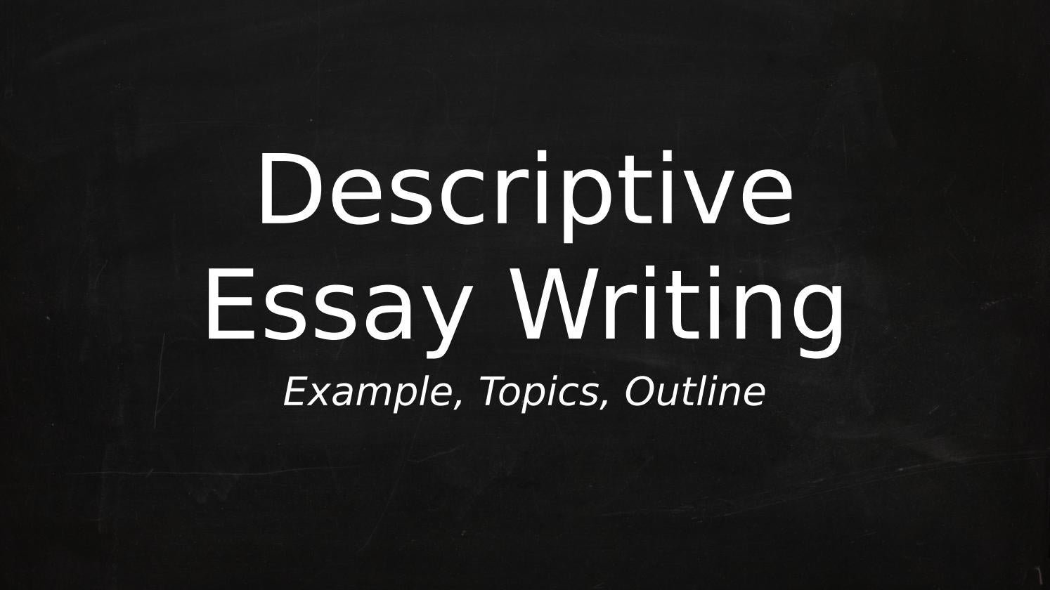 What Is a Descriptive Essay?