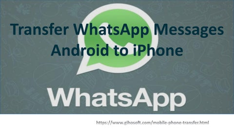 How to Transfer whatsapp messages from Android to iPhone? by