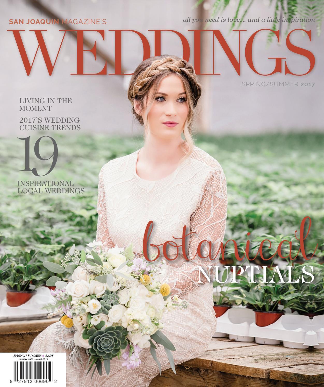 San Joaquin Weddings Magazine Spring Summer 2017 By Issuu
