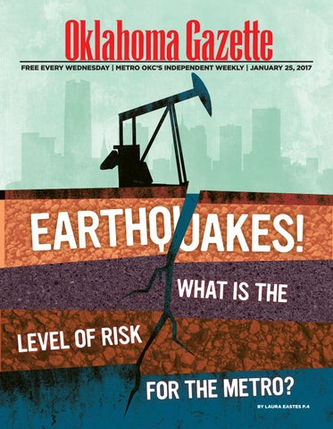 Earthquakes what is the level of risk for the metro by okgazette free every wednesday metro okcx20acx2122s independent weekly january 25 2017 fandeluxe Images