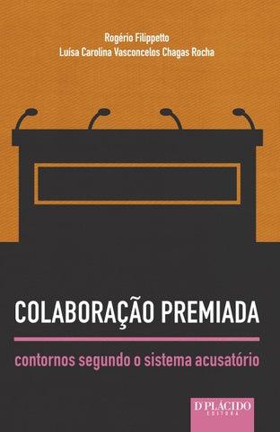 Resultado de imagem para Colaboração premiada contornos segundo o sistema acusatório- Rogério Fillipeto- Ed. D' Placido