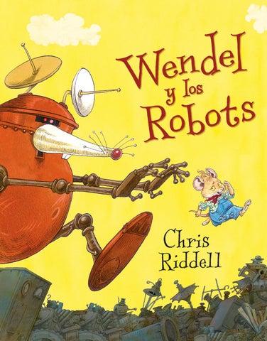 Resultado de imagen de wendell y los robots ediciones fortuna