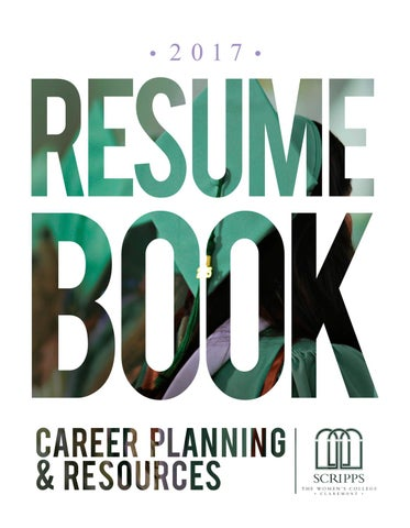 2017 resume book by career planning resources at scripps college 2017 scripps college resume book dear alumnae families and friends on behalf of scripps college i have the privilege of introducing you to talented job fandeluxe Gallery