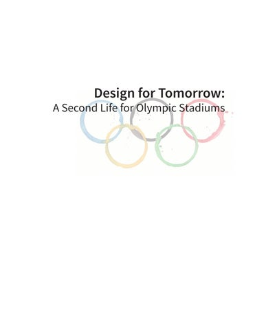 Design For Tomorrow A Second Life For Olympic Stadiums By Heli Shah