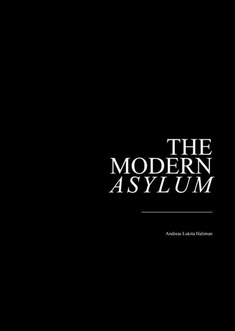 The Modern Asylum >> Architecture Dissertation The Modern Asylum By Andreas Haliman Issuu