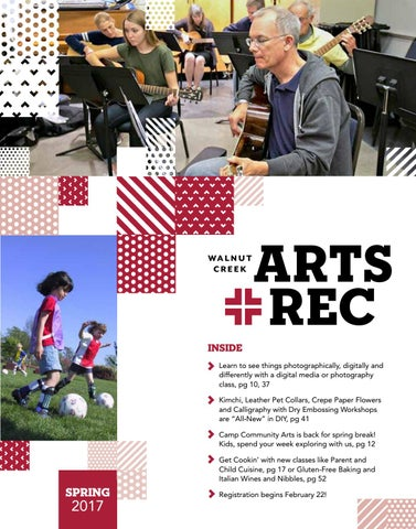 City Of Walnut Creek Guide To Arts Rec Spring 2017 By City Of