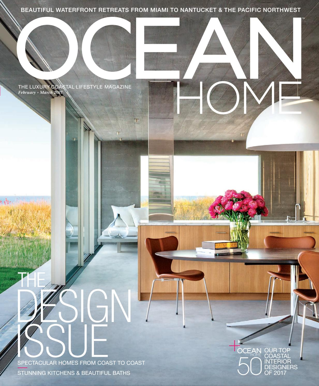 Home Magazine: Ocean Home February/March 2017 By Ocean Home Magazine