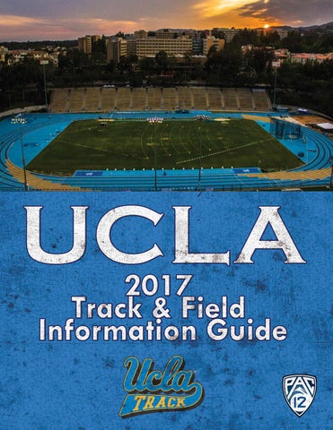 2017 UCLA Track & Field Information Guide by UCLA Athletics