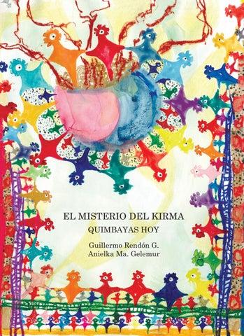 93f733c96ae1 EL MISTERIO DEL KIRMA QUIMBAYAS HOY Guillermo Rendรณn G. Anielka Ma. Gelemur