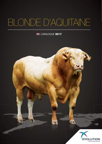 Catalogue Blonde D Aquitaine Evolution International 2017 En By Evolution International Issuu