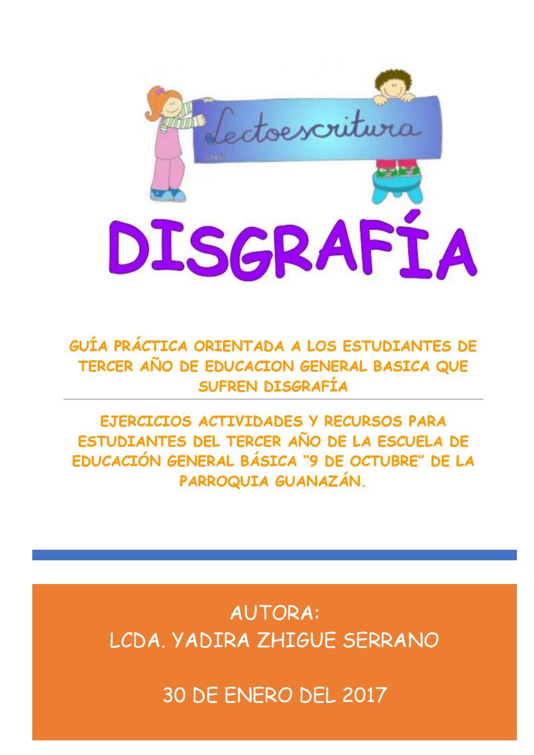 Guía Práctica Orientada A Los Estudiantes De Tercer Año Que Sufren Disgrafia By Yadira Zhigue Issuu