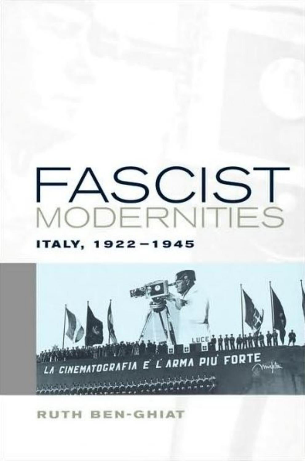(studies on the history of society and culture 42) ruth ben ghiat fascist  modernities italy, 1922 19 by Clara F. Figueiredo - issuu