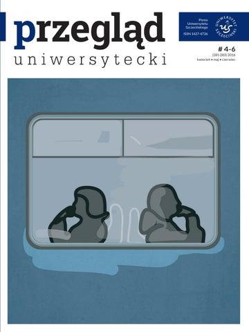 fa93e8bca0a6b Przeglad Uniwersytecki #4-6/2016 by Uniwersytet Szczeciński - issuu