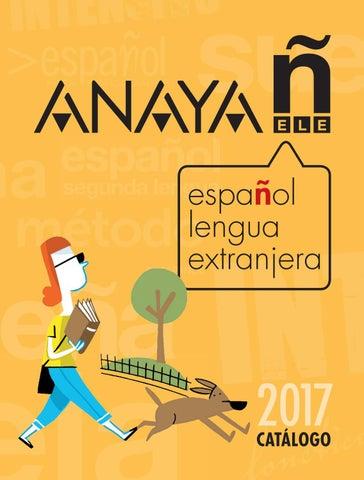 Anaya Ele Espanol Lengua Extranjera Catalogo 2017 By Grupo Anaya S A Issuu