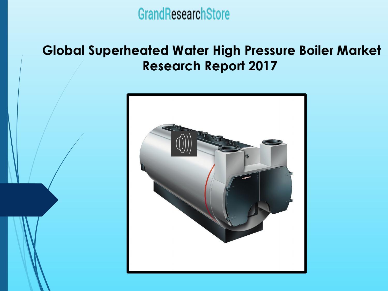 Global superheated water high pressure boiler market research report ...