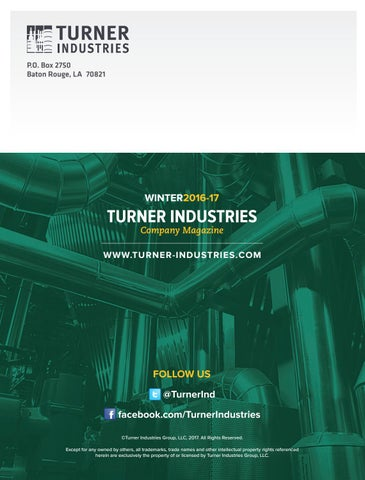 Turner Industries Company Magazine Winter 2016 17 By Turner