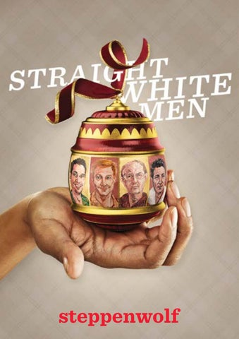 Straight White Men Program By Steppenwolf Theatre Company Issuu