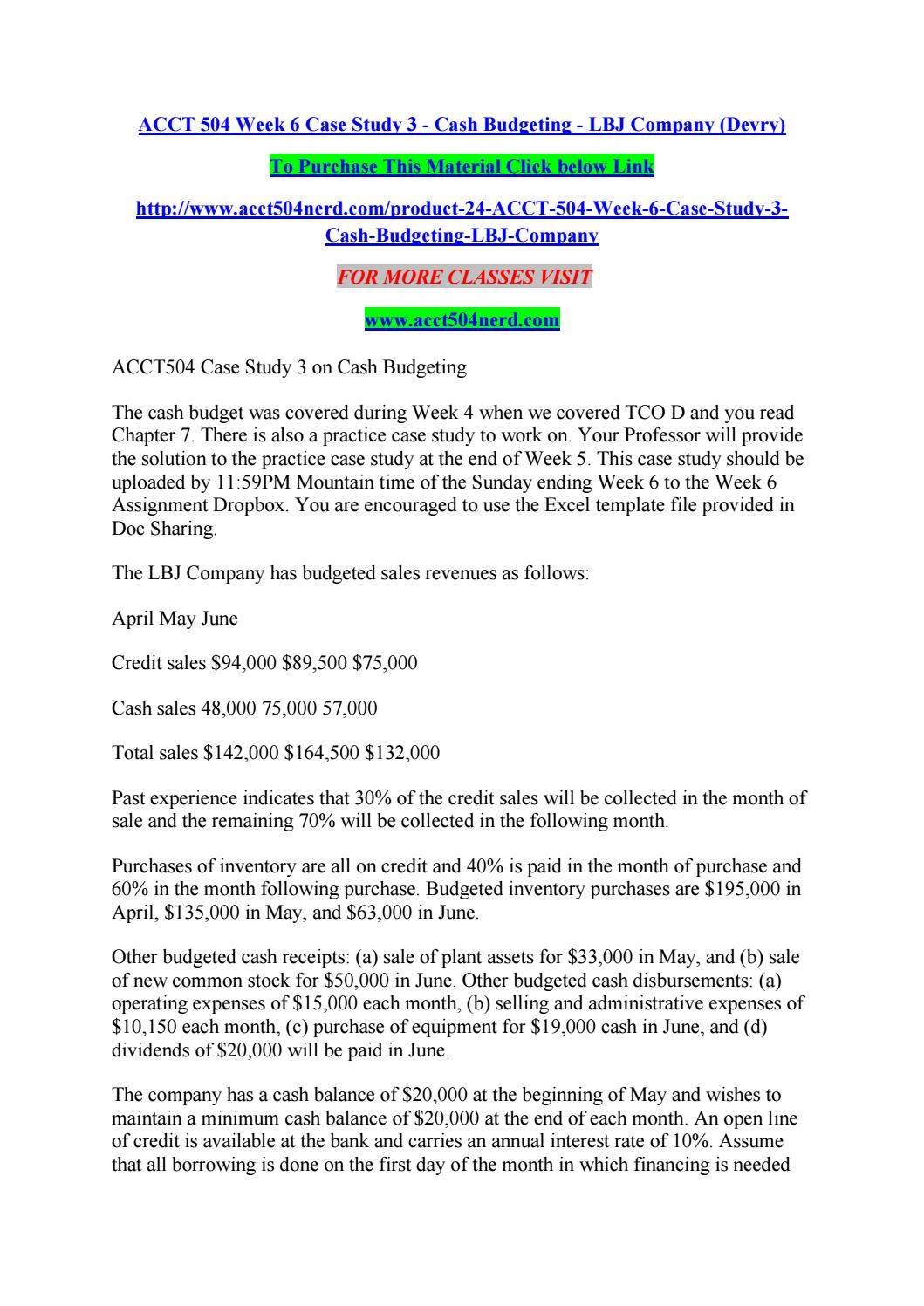 504 case study 3 cash budget template lbj Acct 504 week 6 case study 3 - cash budgeting - lbj company the cash budget was covered during week 4 when we covered tco d and you read chapter 7.