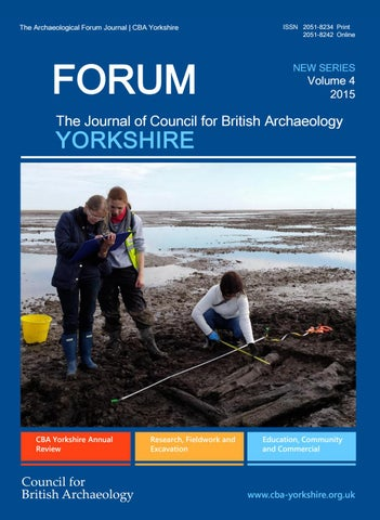 Council for British Archaeology FORUM YORKSHIRE Vol 4 2015 by CBA