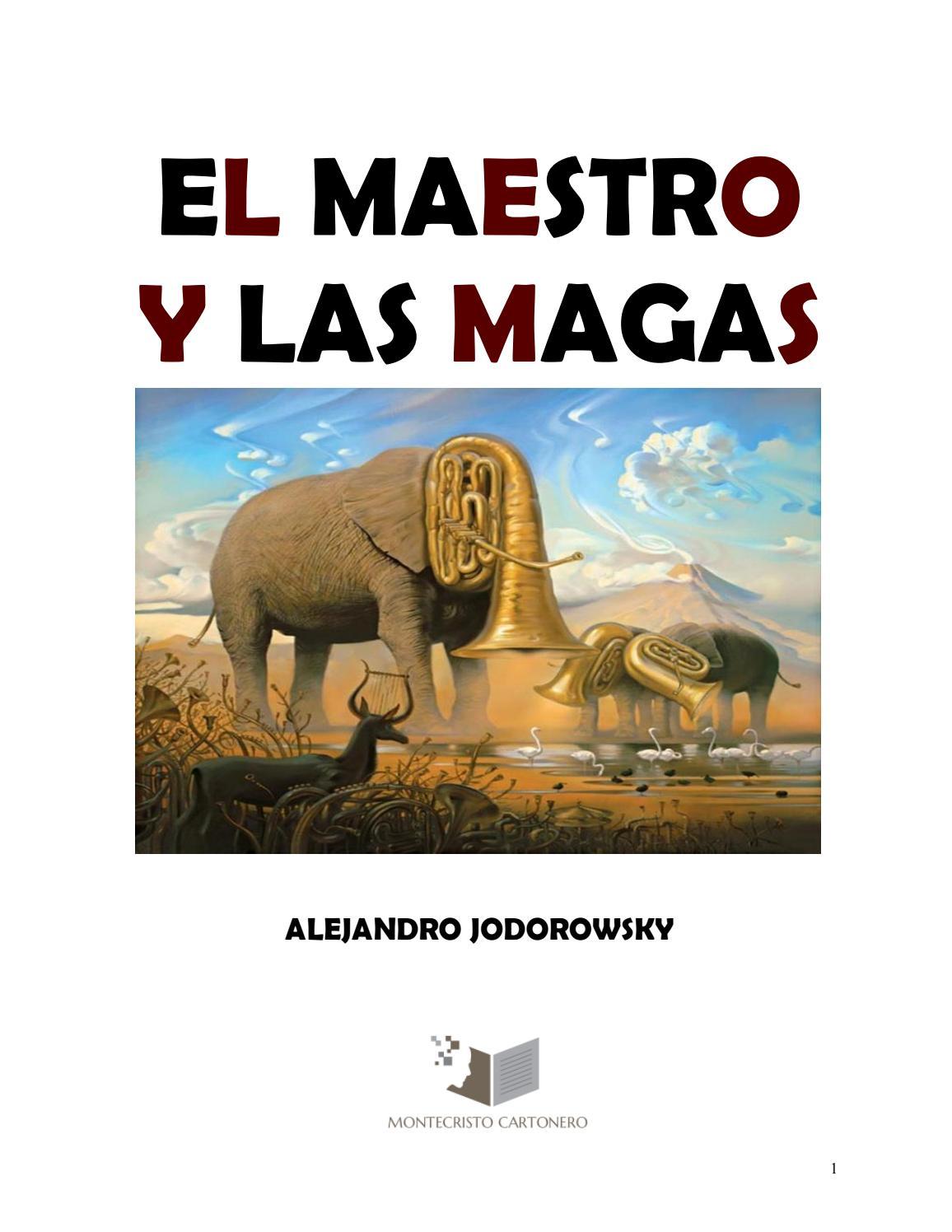 9e450a0d2f47b El maestro y las magas - Alejandro Jodorowsky by Editorial Montecristo  Cartonero - issuu