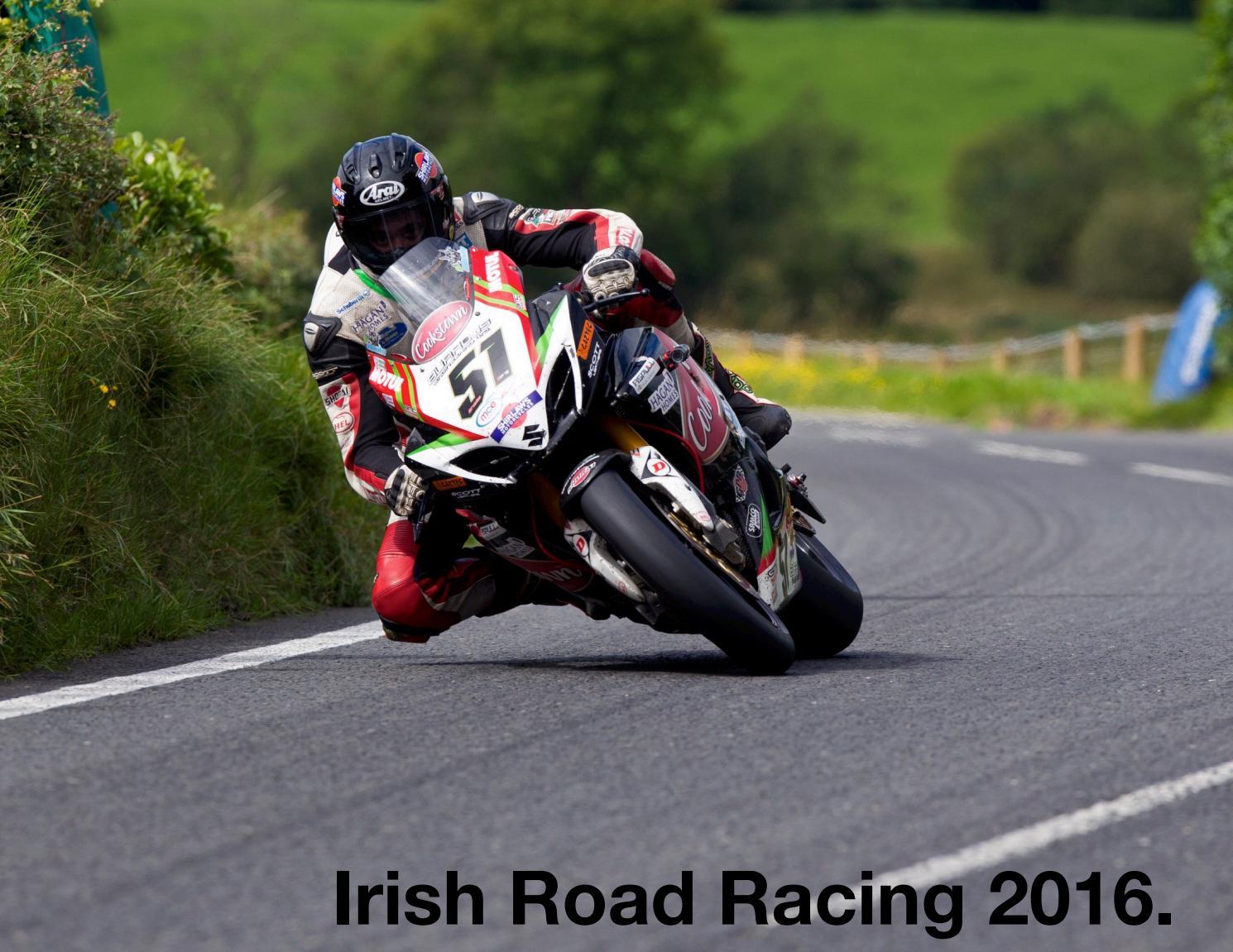 Irish road racing 2016 by Derek Wilson - Issuu