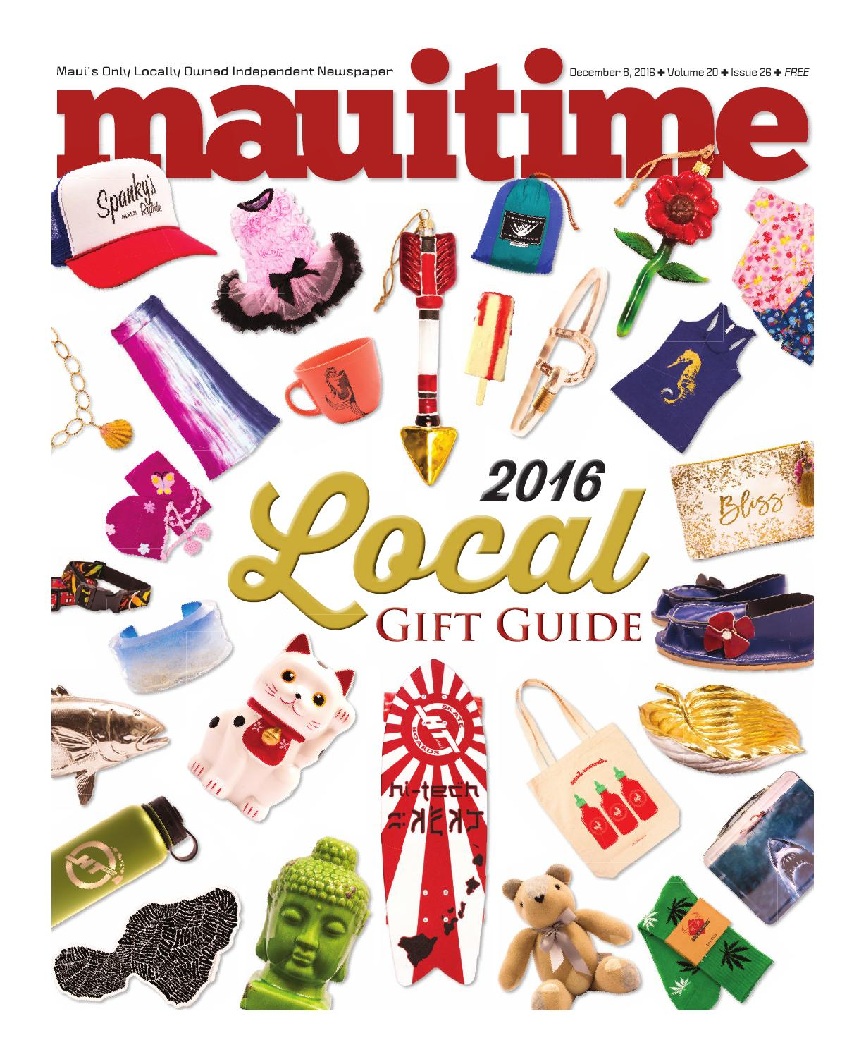 20.26 Local Holiday Gift Guide 2016, December 8, 2016, Volume 20, Issue 26,  MauiTime