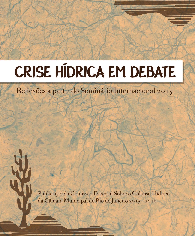 Crise Hídrica em Debate  Reflexões a partir do Seminário Internacional 2015  by Renato Cinco - issuu 6e4f0d2b13
