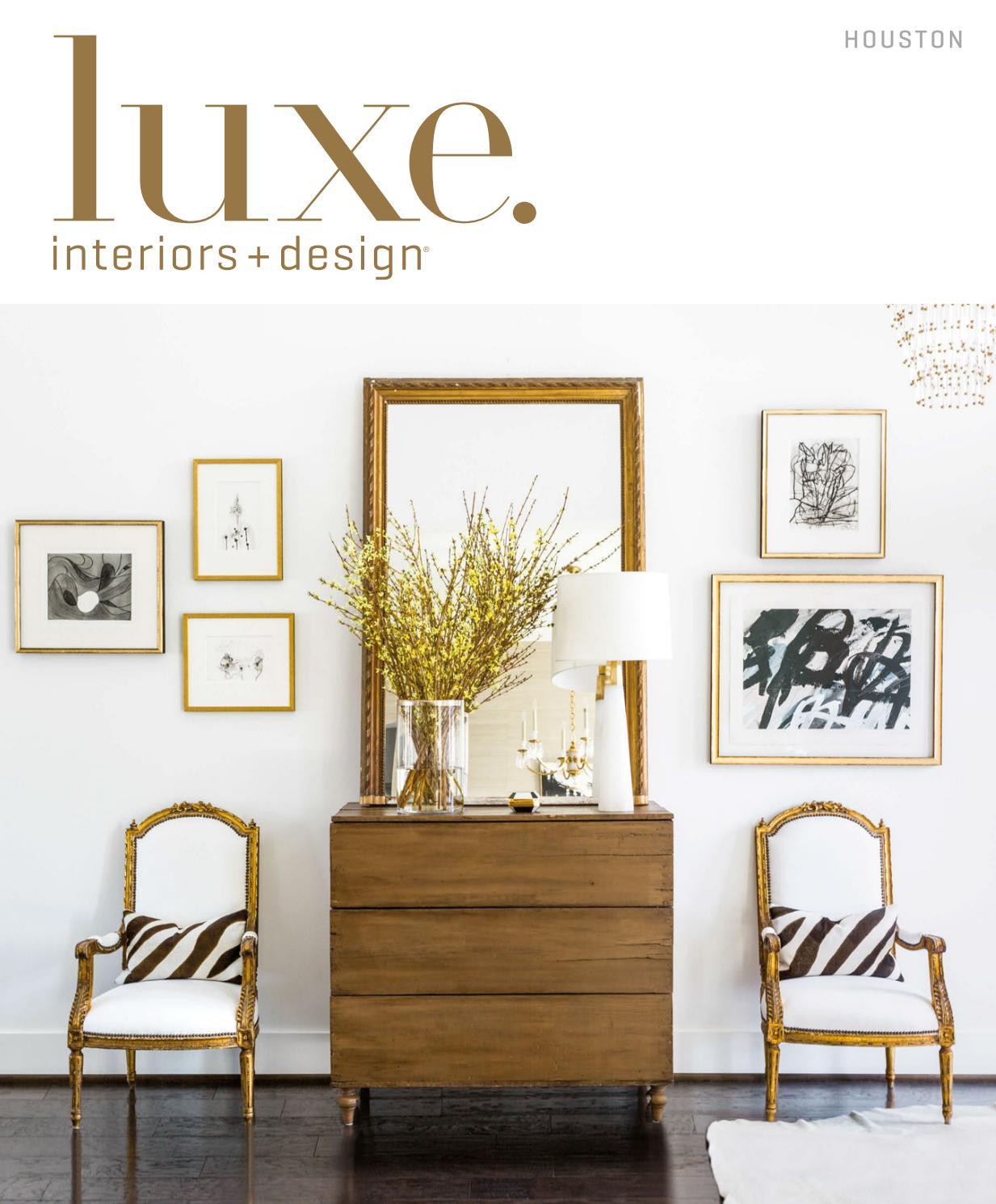 Luxe magazine march 2017 houston by sandow issuu - Houston interior design magazine ...