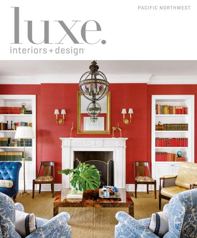 Luxe Magazine March 2017 Pacific Northwest By Sandow Issuu