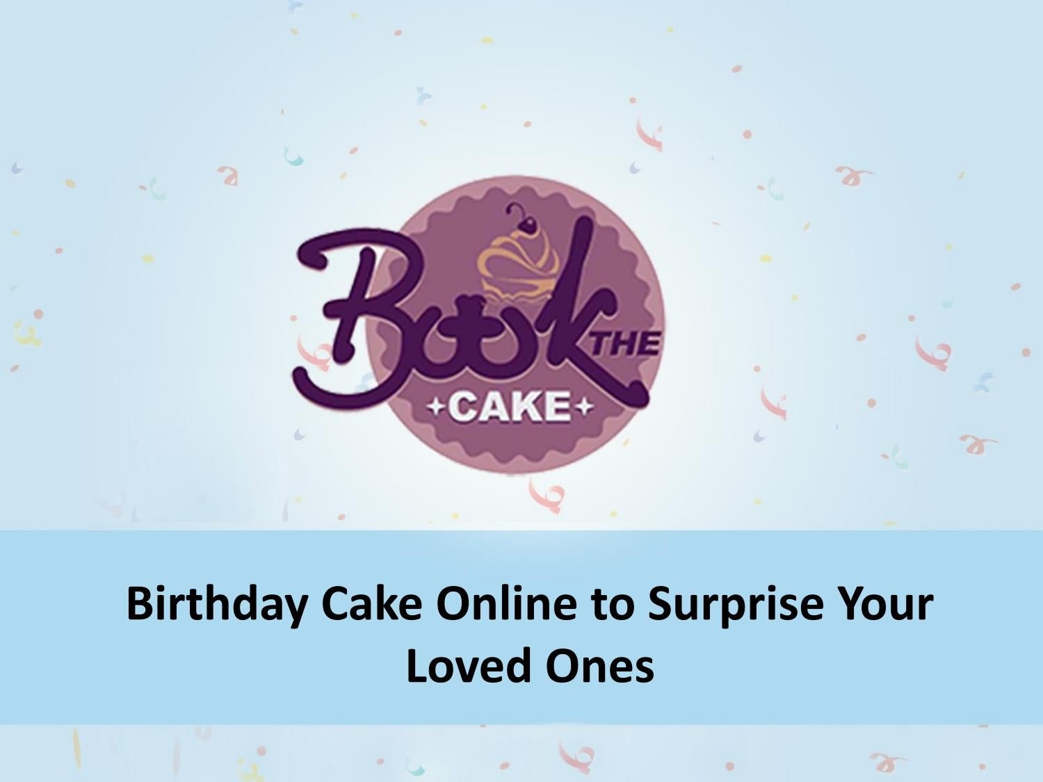 Fantastic Send Birthday Cakes Online To Surprise Your Near And Dear Ones By Personalised Birthday Cards Epsylily Jamesorg