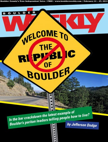 2 21 13 boulder weekly by Boulder Weekly - issuu