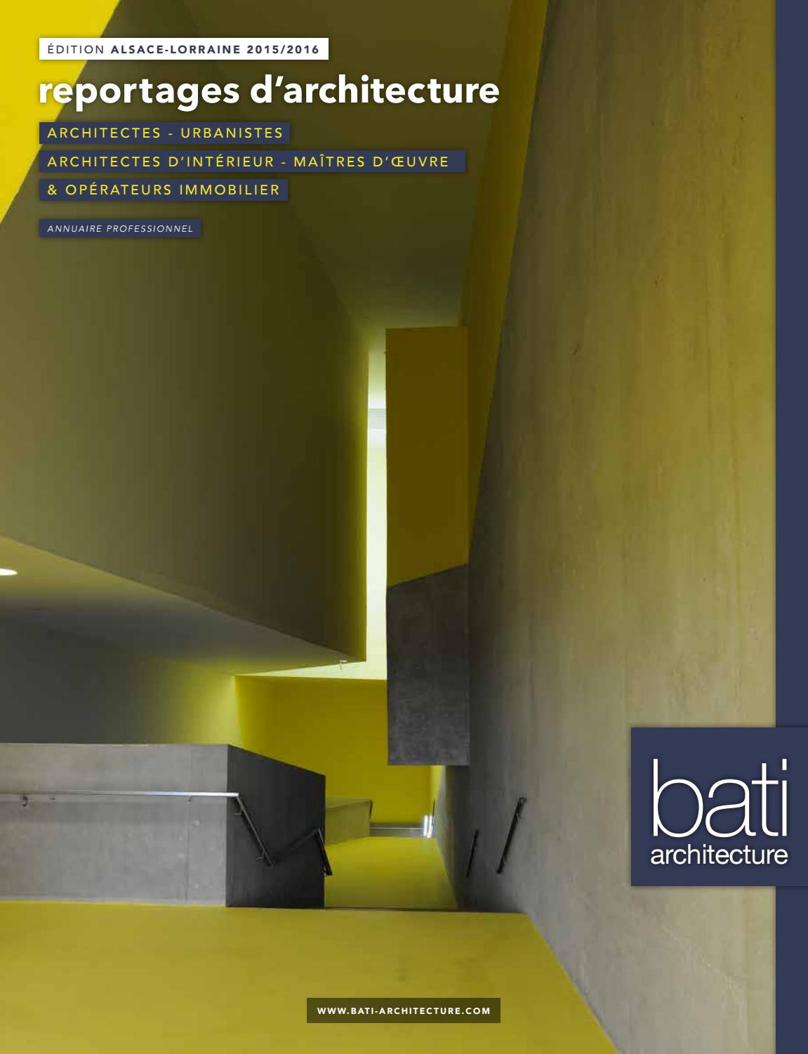 revue alsace lorraine 2015 2016 by bati architecture issuu. Black Bedroom Furniture Sets. Home Design Ideas