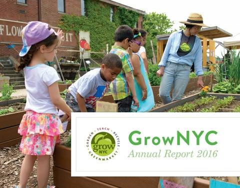 GrowNYC's 2016 Annual Report by GrowNYC - issuu