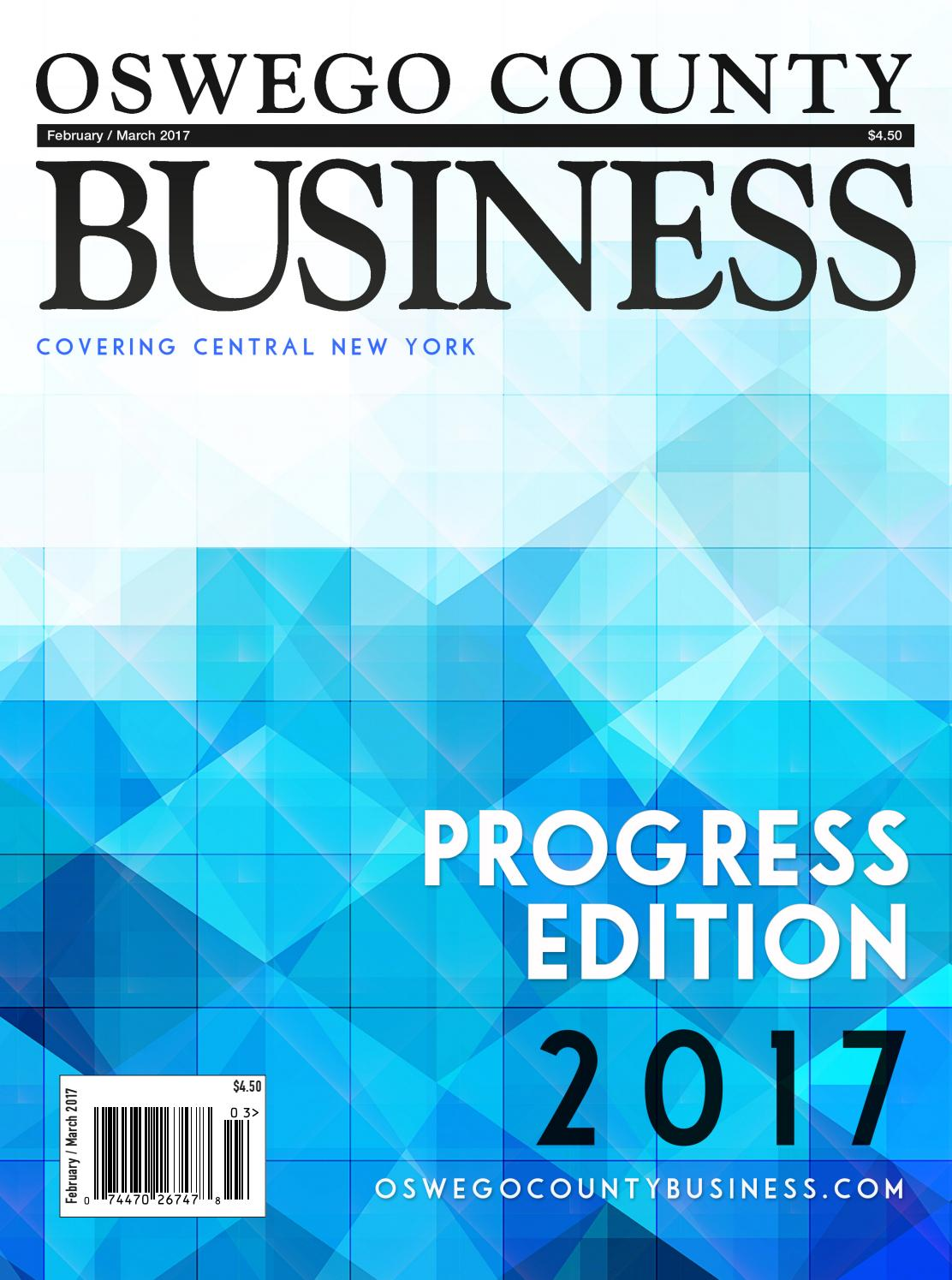 Oswego county business # 148 Feb-March 17 by Wagner Dotto - issuu