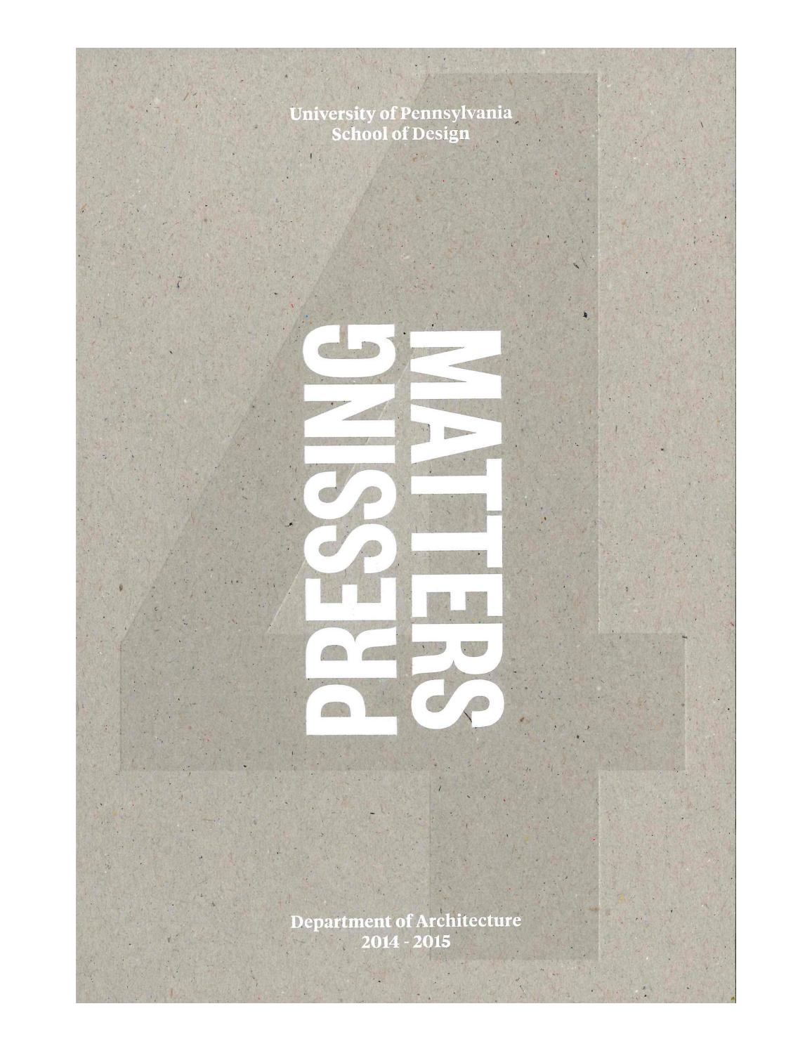 Pressing Matters 4 by University of Pennsylvania School of Design - issuu 45b7f7e1564