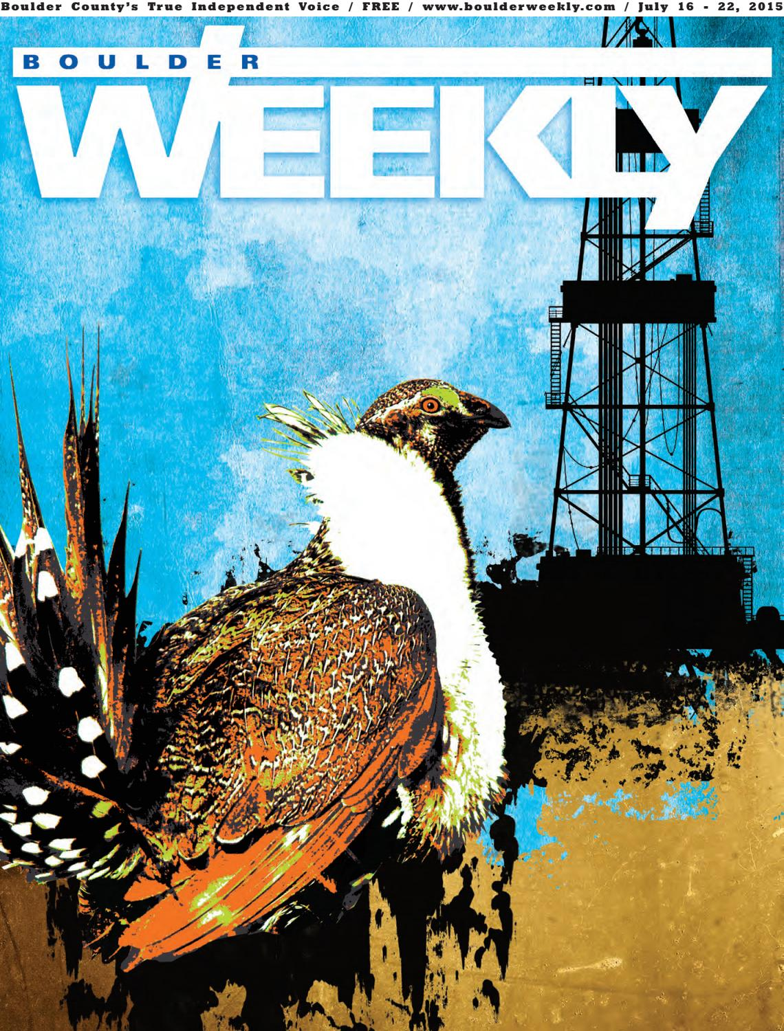 7 16 15 boulder weekly by Boulder Weekly - issuu